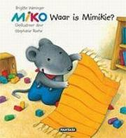 Miko: Miko - Waar is Mimikie?